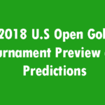 2018 U.S Open Golf Tournament Preview and Predictions